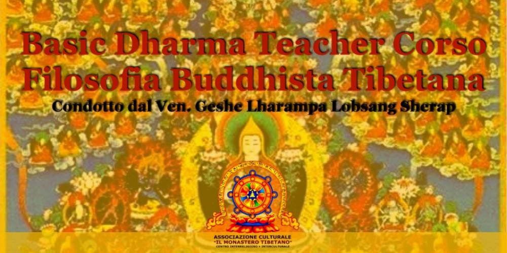 Basic Dharma Teacher, Corso Base di Filosofia Buddhista (principianti e avanzati)
