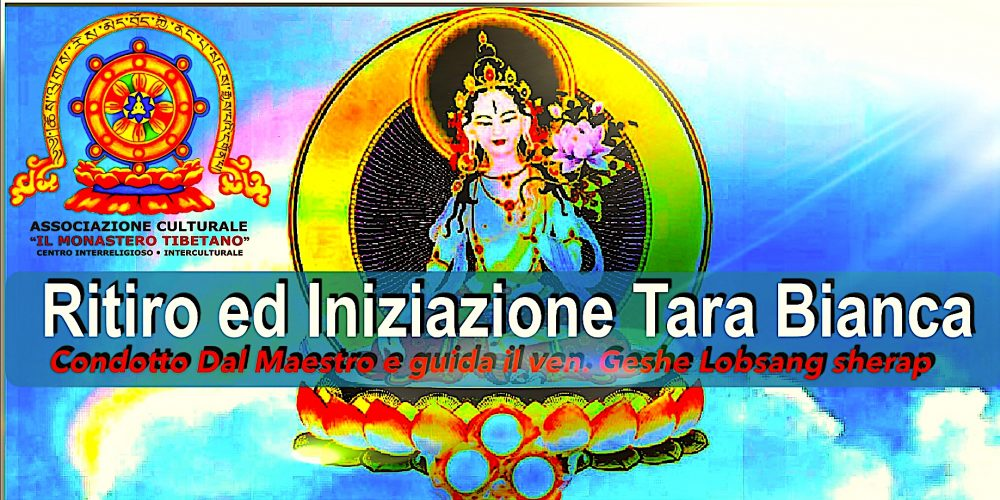 Ritiro ed Iniziazione Tara Bianca Condotto dal Maestro e Guida Il Ven. Geshe Lobsang Sherap