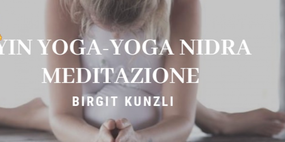 Yin Yoga, Yoga Nidra e Meditazione condotto da Birgit Kunzli