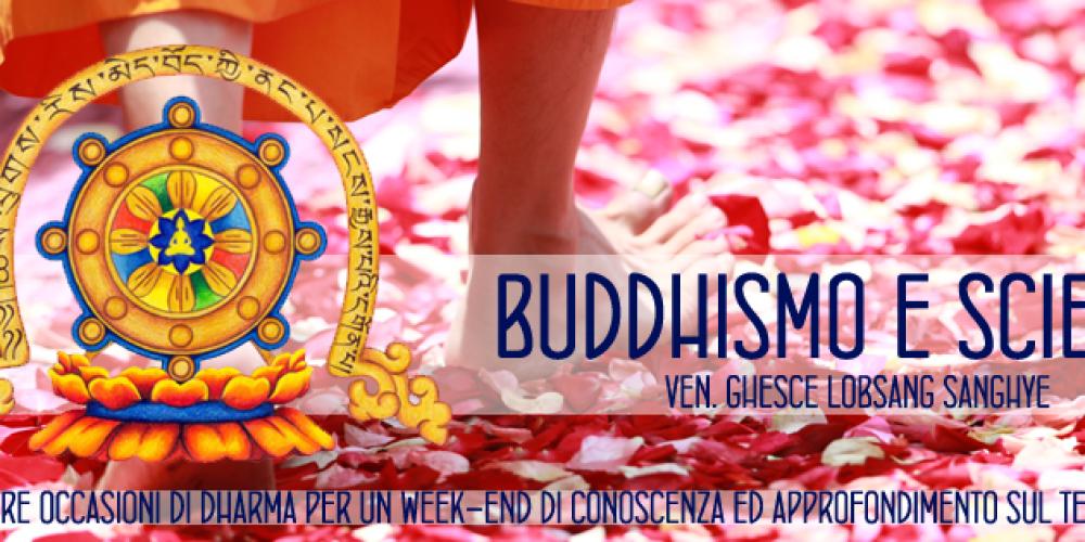 BUDDHISMO E SCIENZA – Ospite il Ven. Ghesce Lobsang Sanghye