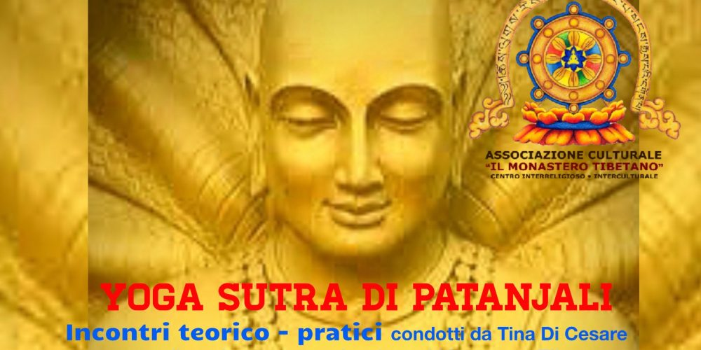 Incontri teorico – pratici YOGA SUTRA DI PATANJALI condotti da Tina Di Cesare, docente corso yoga presso il Monastero