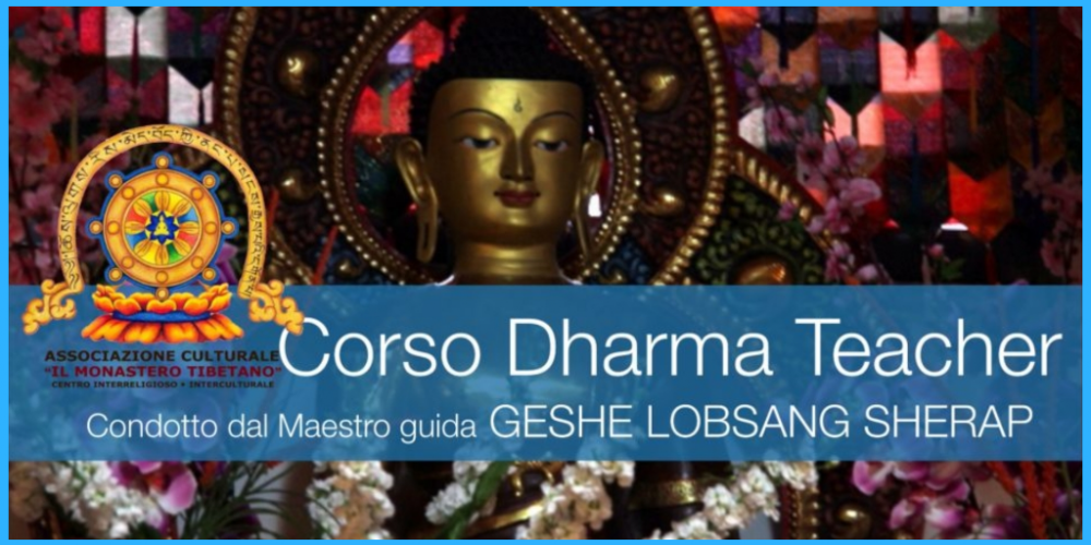 Corso Basic Dharma Teacher: Corso Base di Filosofia Buddhista (principianti e avanzati)