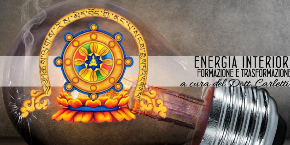 FORMAZIONE E TRASFORMAZIONE ENERGIA INTERIORE