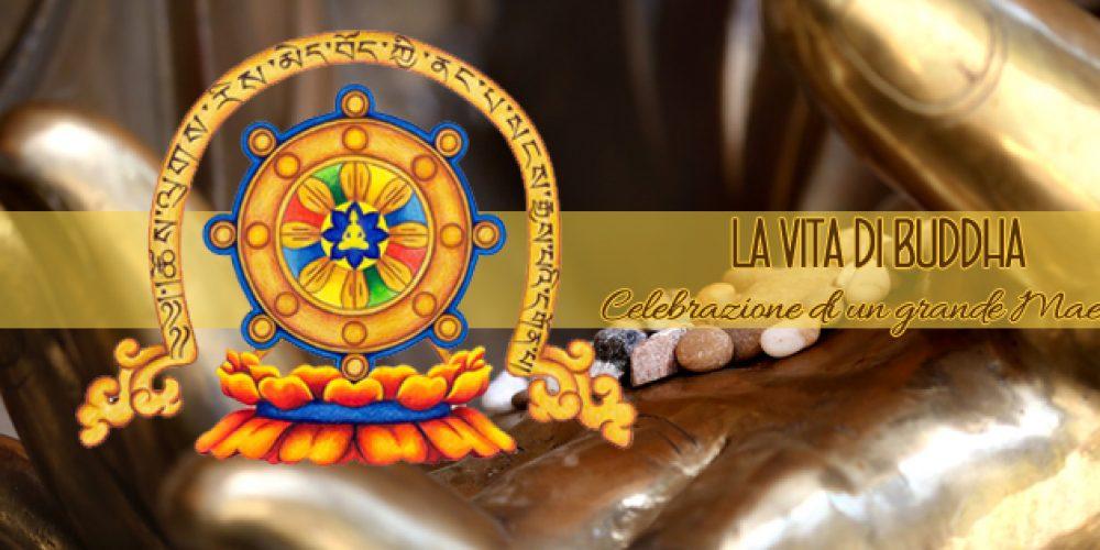 LA VITA DI BUDDHA – Celebrazione di un grande Maestro